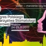 2. Kongres Polskiego Towarzystwa Stomatologii Laserowej – wiedza, która zmienia