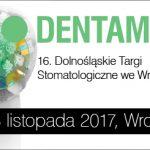 16. edycja Dolnośląskich Targów Stomatologicznych DENTAMED®  Wroclaw, 17-18 listopada – trzeba tu być!