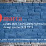 CEDE 2019: wcześniej, czyli taniej